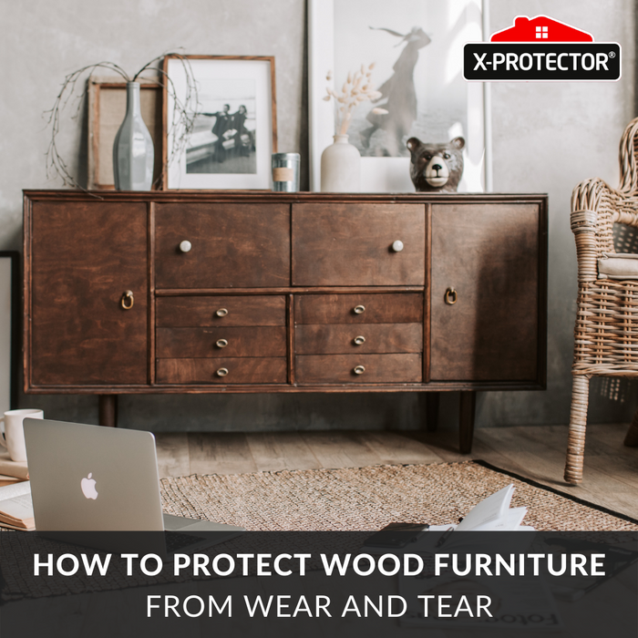 How to protect wood furniture from wear and tear: treatments & X-protector felt pads