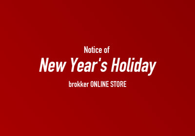 brokker Official Shop / New Year's Holiday.