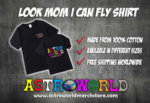 Look Mom I Can Fly Shirt (Best Quality) - AstroWorlds Merch【Limited Collection 】