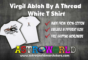 Virgil Abloh By A Thread White T Shirt (Best Quality) - AstroWorlds Merch【Limited Collection 】