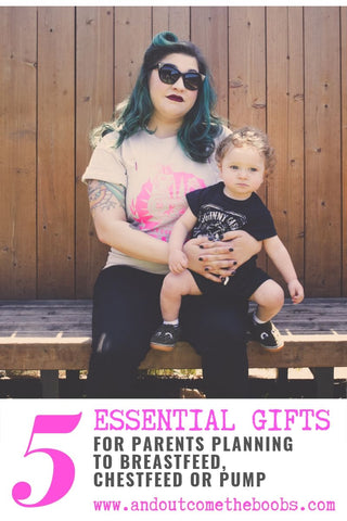 Punk mom with turquoise hear has toddler on lap, she is wearing an And Out Come The Boobs breastfeeding shirt. Text reads: 5 Essential Gifts for parents planning to breastfeed, chested or pump