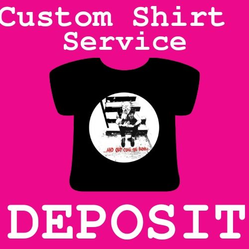 Text: Custom Shirt Service Deposit. Image of black shirt with and out come the boobs logo on pink background.