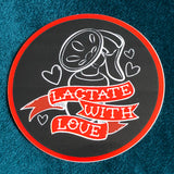 Lactate With Love Sticker