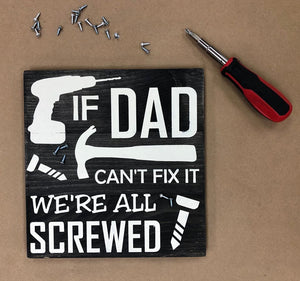 If Dad Can't Fix It Sign (MH100)