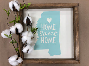 Mississippi / Home Sweet Home Sign (MH15)
