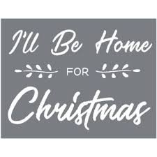 I'll Be Home for Christmas Mesh Stencil
