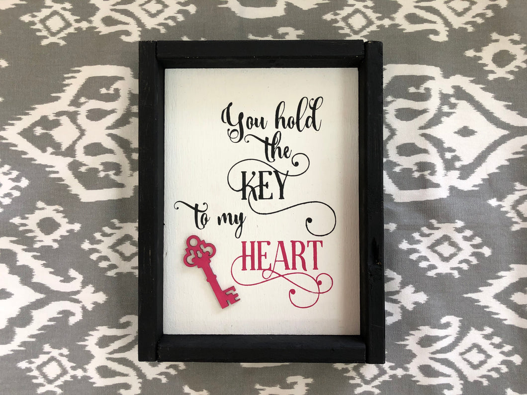 You Hold the Key to My Heart Sign (MH12)