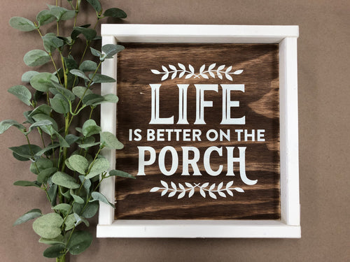 Life is Better on the Porch Sign(MH7)
