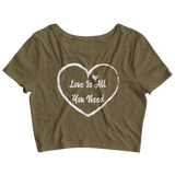 Women's Crop Tee Love Is All You Need