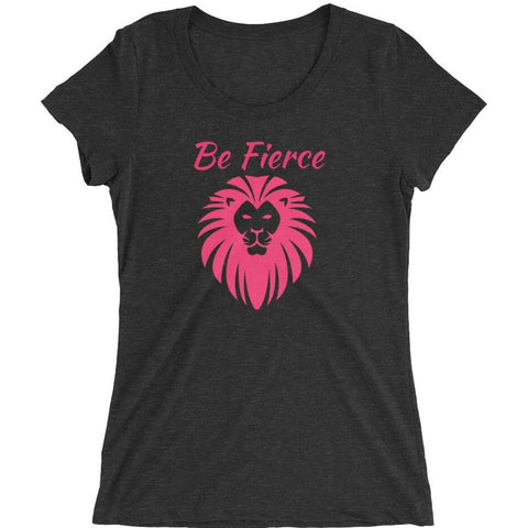 Women's T-Shirt Be Fierce
