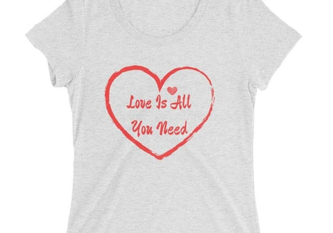 Women's T-Shirt Love Is All You Need