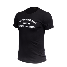 Load image into Gallery viewer, Impress Me with Your Words Statement Tee