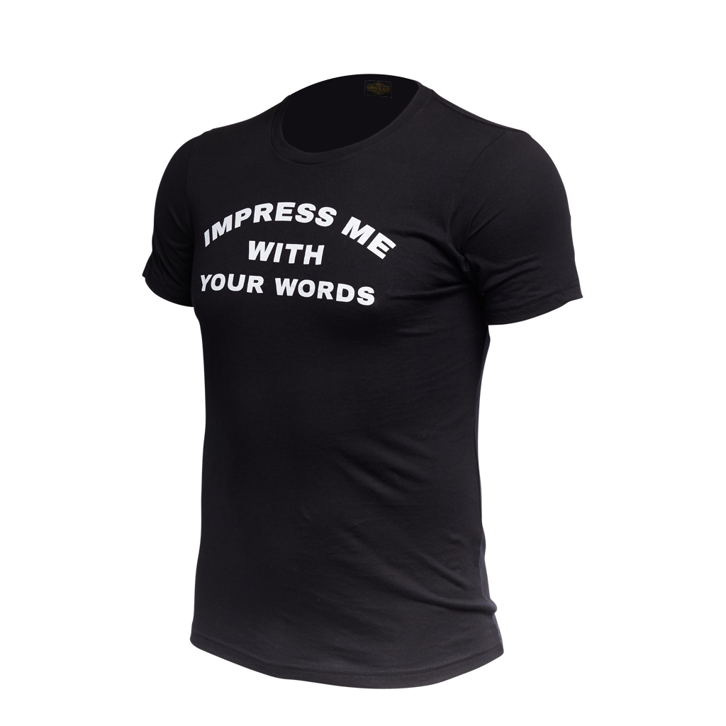 Impress Me with Your Words Statement Tee