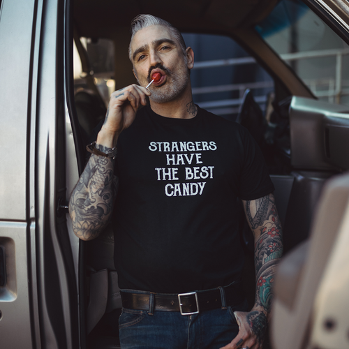 Strangers Have the Best Candy Statement Tee