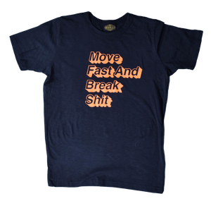 Move Fast And Break Shit Statement Tee
