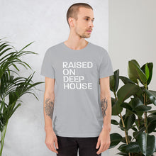 Load image into Gallery viewer, Raised On Deep House Unisex T-Shirt (Short-Sleeve)
