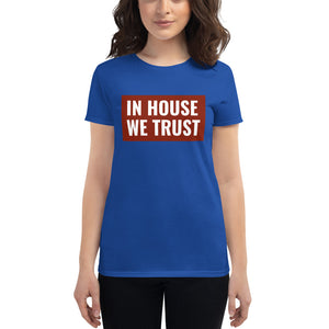 In House We Trust Women's short sleeve t-shirt