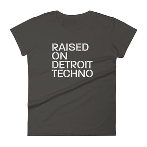 Raised on Detroit Techno Women's short sleeve t-shirt
