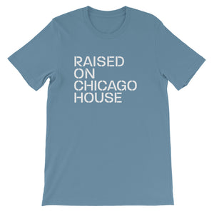 Raised On Chicago House Unisex T-Shirt (Short-Sleeve)