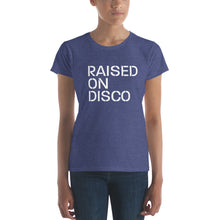 Load image into Gallery viewer, Raised on Disco Women's T shirt