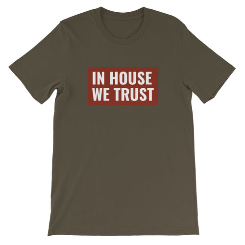 In House We Trust Short-Sleeve Unisex T-Shirt
