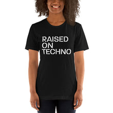 Load image into Gallery viewer, Raised on Techno Unisex T-Shirt (Short-Sleeve)