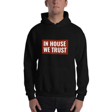 Load image into Gallery viewer, In House We Trust Unisex Hoodie