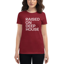 Load image into Gallery viewer, Raised on Deep House Women's T Shirt
