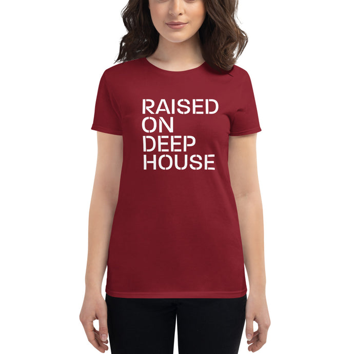 Raised on Deep House Women's T Shirt