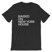 Load image into Gallery viewer, Raised On New York House Unisex T-Shirt (Short-Sleeve)