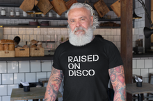 Load image into Gallery viewer, Raised on Disco Unisex T-Shirt (Short-Sleeve)