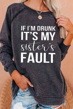 If I'm Drunk It's My Sister's Fault Letter Print Raglan Sleeves Classic T-shirt