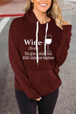 Wine Noun The Glue Holding This 2020 Shitshow Together Letter Print Casual Hoodie