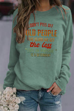 Dont Piss Off Old People The Older We Get The Less Life In Prison Gradient Letter Print Sweatshirt