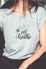 Just Breathe Letters Dandelion Print Casual Short Sleeve T-Shirt