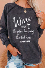 Wine Noun The Glue Keeping This Hot Mess Together Wine Glass Print T-shirt