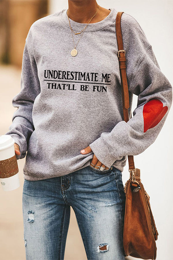 Underestimate Me Thatll Be Fun Letter Heart Print Daily T-shirt