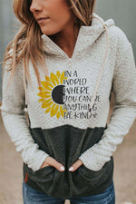 In A world Where You Can Be Anything Be Kind Letter Daisy Print Color-block Hoodie