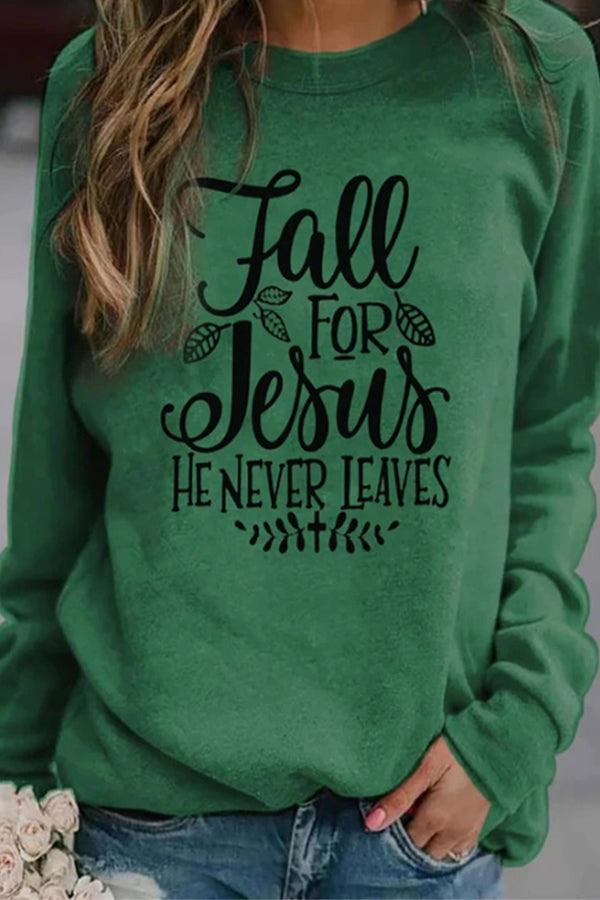 Fall For You Jesus He Never Leaves Leaf Print Casual T-shirt
