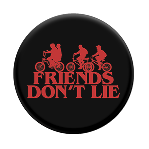 Friends Don't Lie, PopSockets