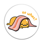 Gudetama So What?, PopSockets