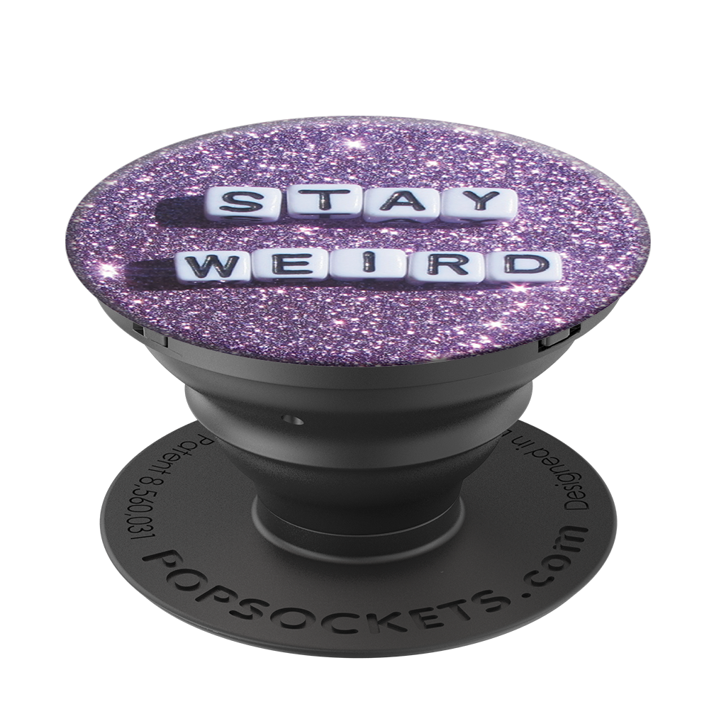 Stay Weird, PopSockets