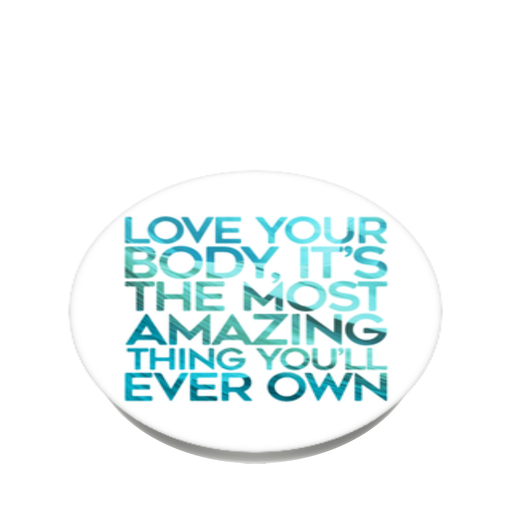 Love Your Body!, PopSockets