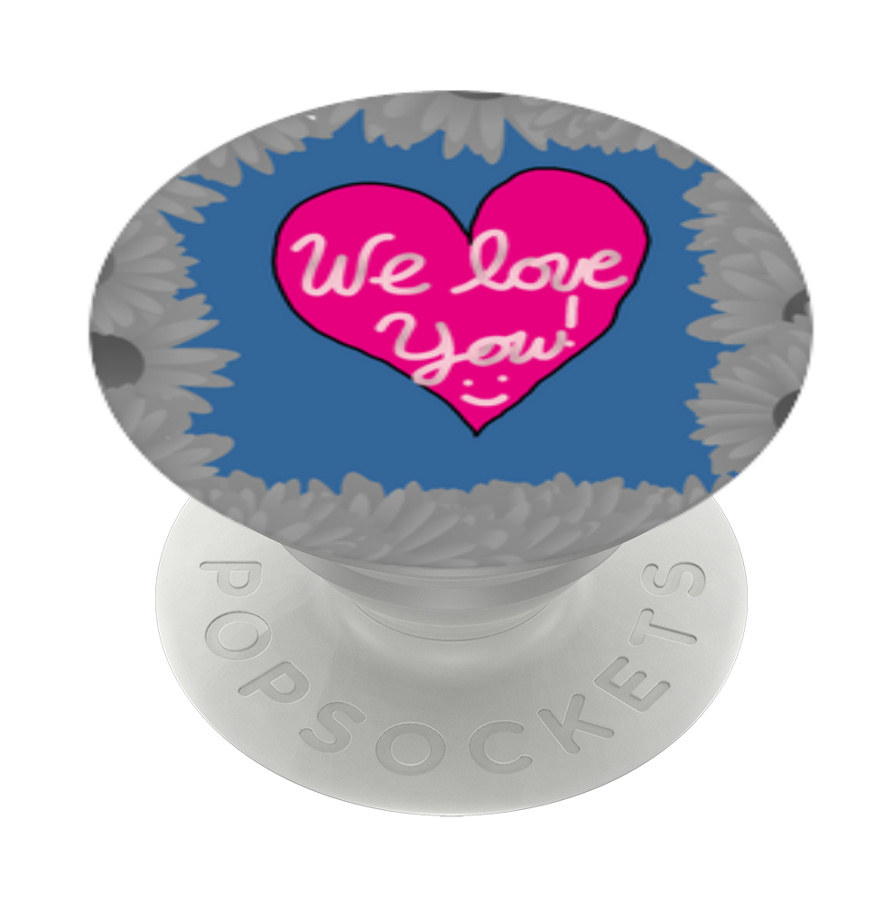 We Love You!, PopSockets