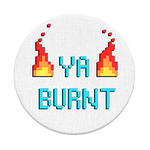 Ya Burnt, PopSockets