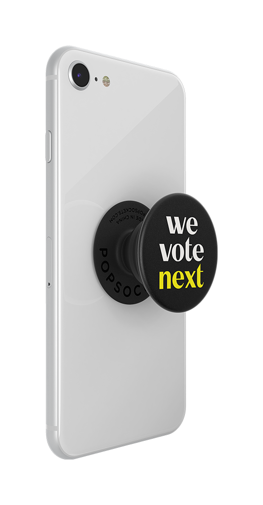 We Vote Next, PopSockets
