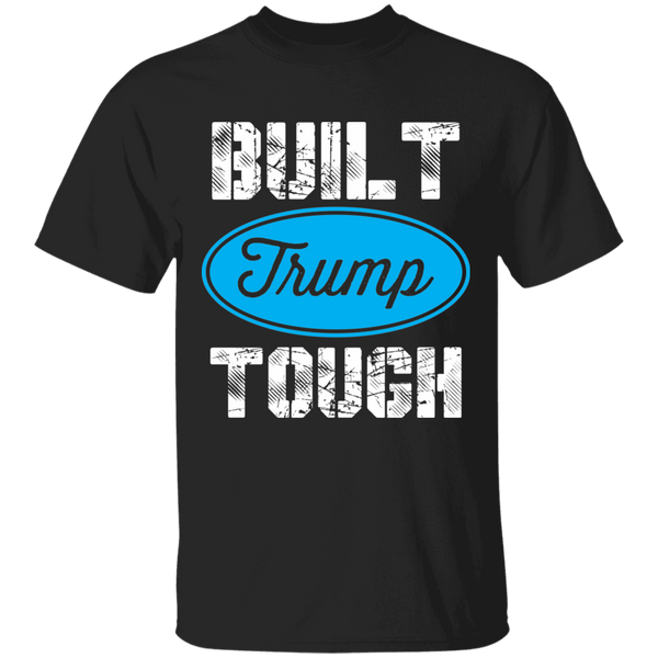Built Trump Tough Cotton T-Shirt