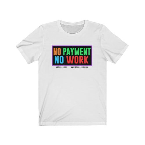 No Payment No work t-shirt