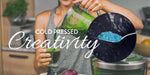 Cold pressed CREATIVITY