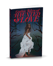 Load image into Gallery viewer, Gothic Tales of Haunted Love